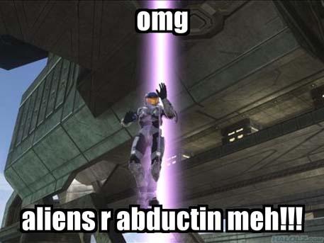 omg aliens r abductin meh!!!