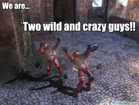 We are… Two wild and crazy guys!!