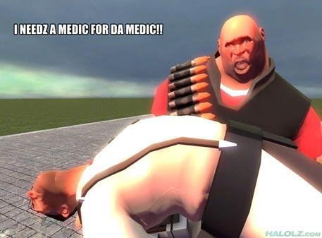 I NEEDZ A MEDIC FOR DA MEDIC!!