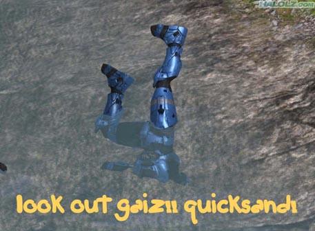 look out gaiz!! quicksand!