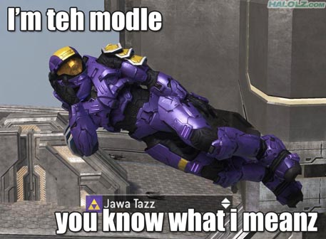 I'm teh modle you know what i meanz
