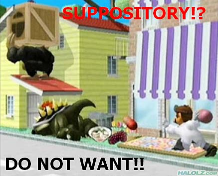 SUPPOSITORY?! DO NOT WANT!!
