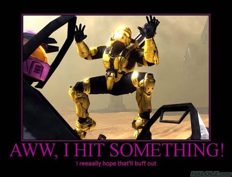 AWW, I HIT SOMETHING!