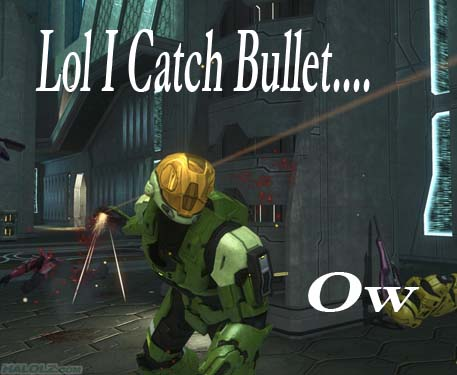 Lol I Catch Bullet….