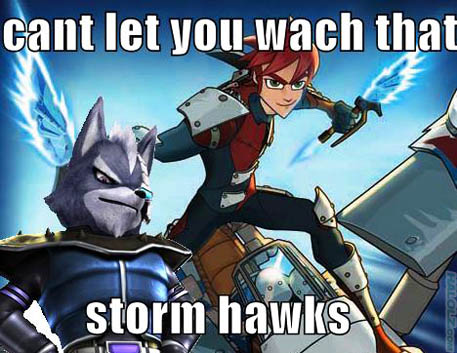 cant let you wach that storm hawks
