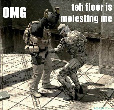 OMG teh floor is molesting me