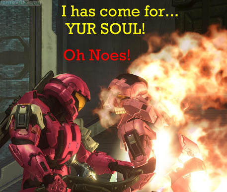 I has come for… YUR SOUL!