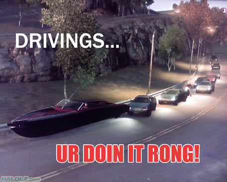 DRIVINGS… UR DOIN IT RONG!