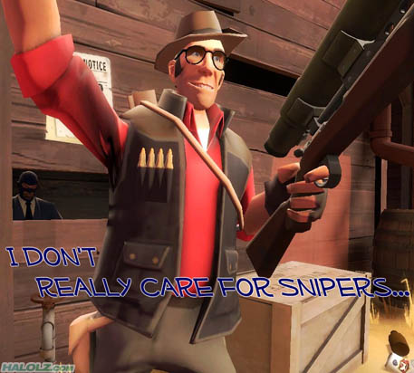 I DON'T REALLY CARE FOR SNIPERS…