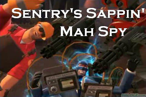 SENTRY'S SAPPIN' MAH SPY