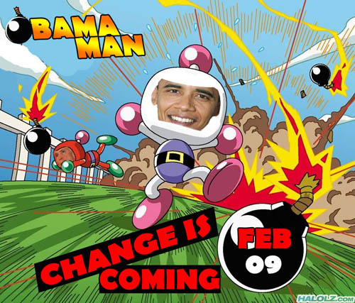 OBAMA MAN - CHANGE IS COMING FEB 09