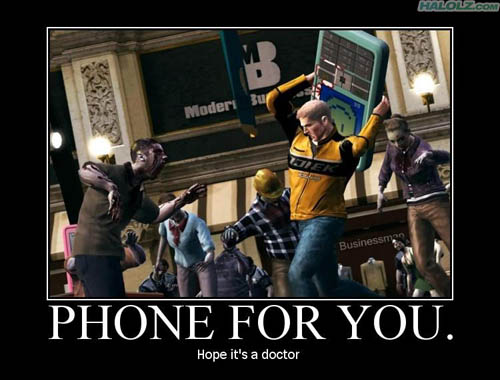 PHONE FOR YOU. Hope it's a doctor