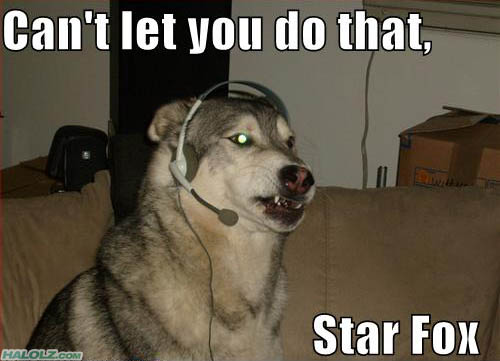 Can't let you do that, Star Fox