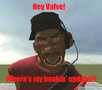 Hey Valve! Where's my bonkin' update?!