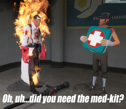 Oh, uh…did you need the med-kit?