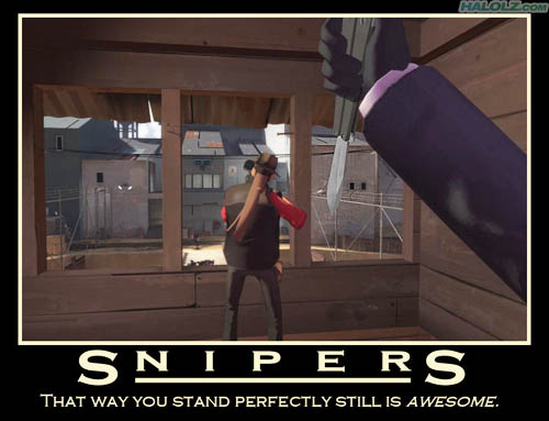 SNIPERS - That way you stand still is perfectly still is awesome.