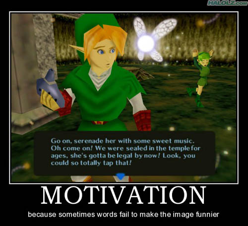 MOTIVATION - because sometimes words fail to make the image funnier