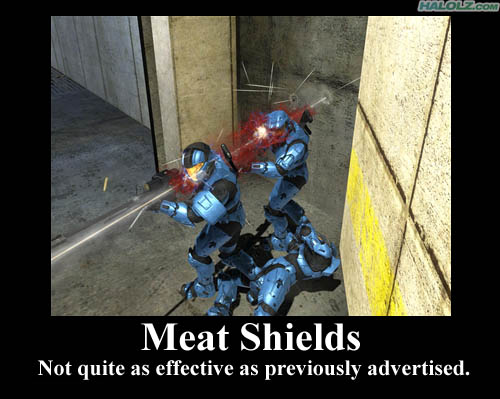 Meat Shields - Not quite as effective as previously advertised.