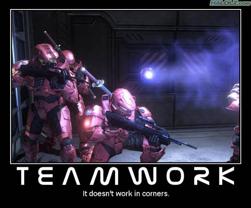 TEAMWORK - It doesn't work in corners.