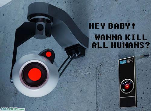 HEY BABY! WANNA KILL ALL HUMANS?
