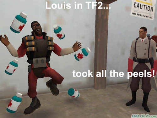 Louis in TF2… took all the peels!