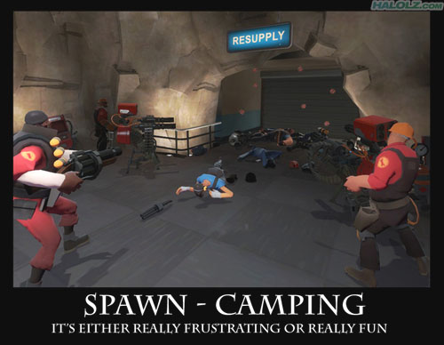 SPAWN-CAMPING - IT'S EITHER REALLY FRUSTRATING OR REALLY FUN