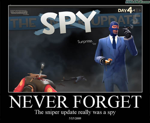 THE SPY UPDATE - NEVER FORGET - The sniper update was really a spy - 5/15/2009