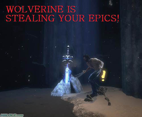 WOLVERINE IS STEALING YOUR EPICS!