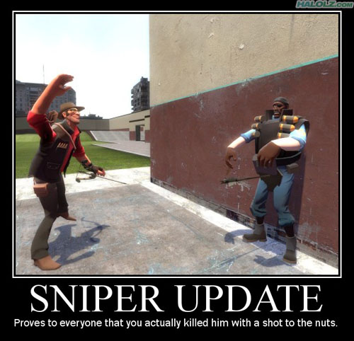 SNIPER UPDATE - Proves to everyone that you actually killed him with a shot to the nuts.