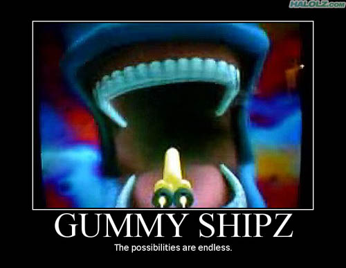 GUMMY SHIPZ - The possibilities are endless.