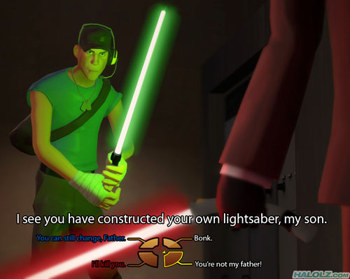 I see you have constructed your own lightsaber, my son. You're not my father!