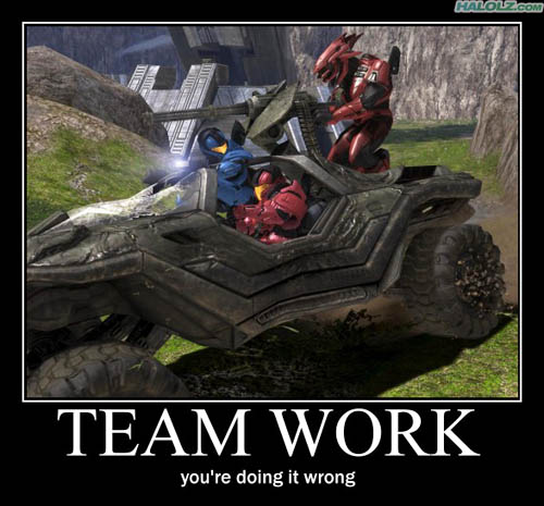 TEAM WORK - you're doing it wrong