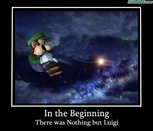 In The Beginning - There was Nothing but Luigi