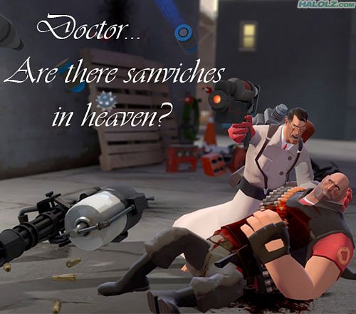 Doctor… Are there sanviches in heaven?