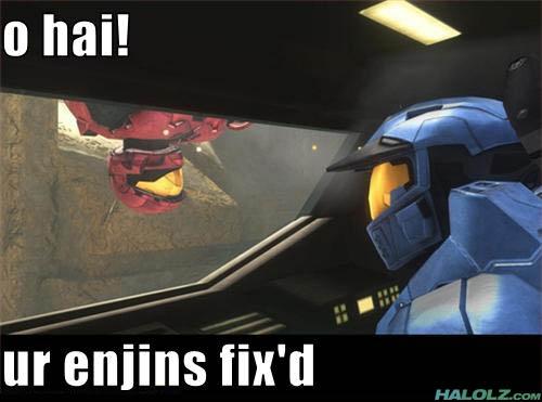 o hai! ur enjins fix'd