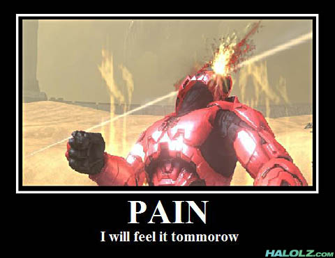 PAIN - I will feel it tomorow