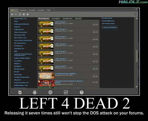 LEFT 4 DEAD 2 - Releasing it seven times still won't stop the DOS attack on your forums.