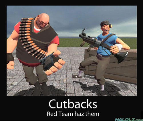 Cutbacks - Red Team haz them