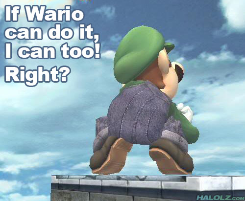 If Wario can do it, I can do it! Right?