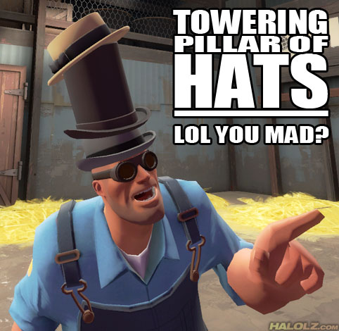 TOWERING PILLAR OF HATS - LOL YOU MAD?
