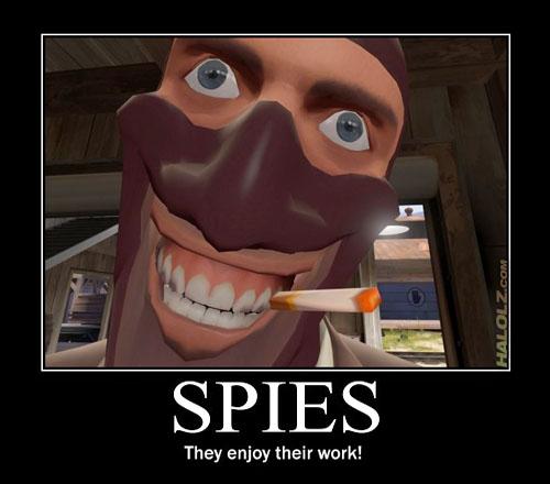 SPIES - They enjoy their work!