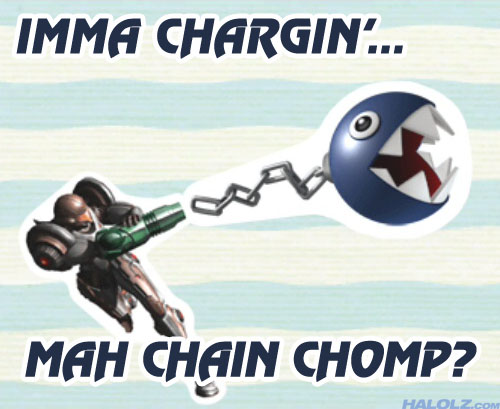 IMMA CHARGIN'... MAH CHAIN CHOMP?