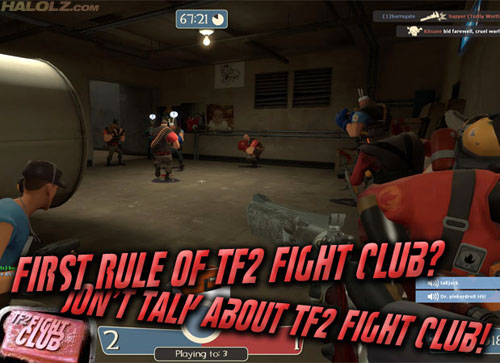 FIRST RULE OF TF2 FIGHT CLUB? DON'T TALK ABOUT TF2 FIGHT CLUB!