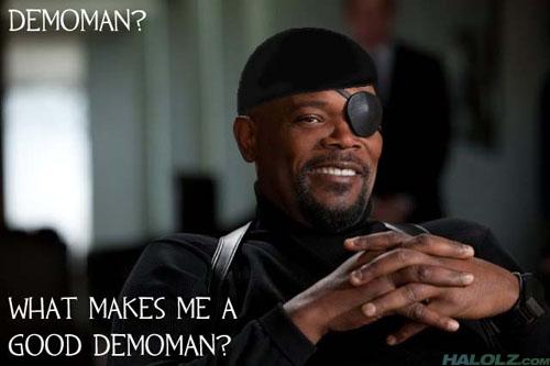 DEMOMAN? WHAT MAKES ME A GOOD DEMOMAN?