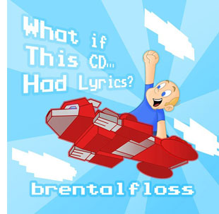 Brentalfloss - What if This CD Had Lyrics? Cover