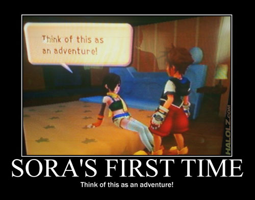 SORA'S FIRST TIME - Think of this as an adventure!