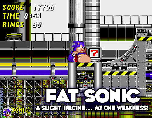 FAT SONIC - A SLIGHT INCLINE... MY ONE WEAKNESS!