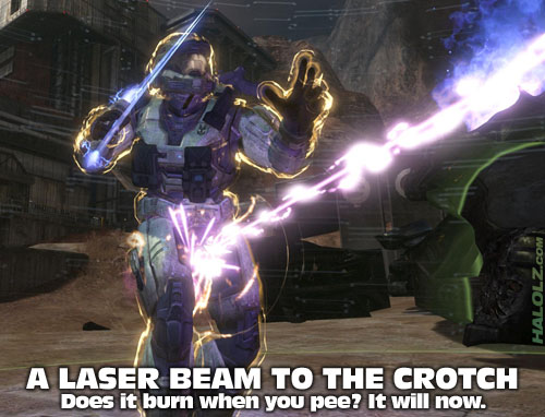 A LASER BEAM TO THE CROTCH - Does it burn when you pee? It will now.