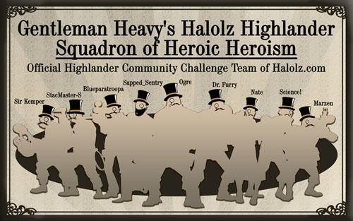 Gentleman Heavy's Halolz Highlander Squadron of Heroic Heroism