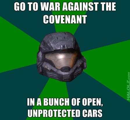 GO TO WAR AGAINST THE COVENANT IN A BUNCH OF OPEN, UNPROTECTED CARS